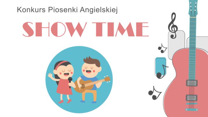 """KONKURS PIOSENKI ANGIELSKIEJ """"SHOW TIME!"""""""